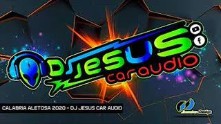 CALABRIA ALETOSA 2020 - DJ JESUS CAR AUDIO