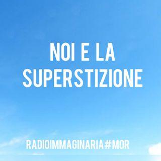 #mor Noi e la superstizione!