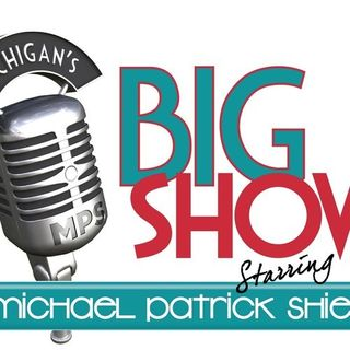 Michigan's Big Show starring Michael Patrick Shiels