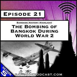The Bombing of Bangkok During World War 2 [S5.E21]