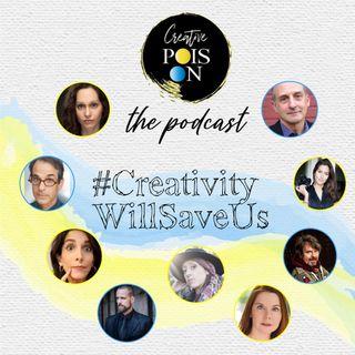 #CreativityWillSaveUs Series - Episode 8