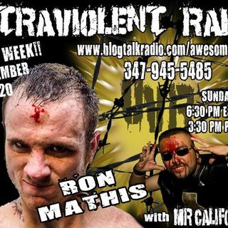 Ultraviolent Radio w Mr California with guest Ron Mathis