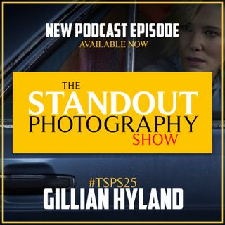 25. #TSPSP25 Gillian Hyland on Making Work for Yourself, Creating Strong Narratives & Home Swapping for Sustainable Working.