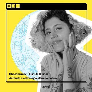 Astrologia além do rótulo, com Madama Br000na