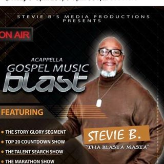 Stevie B's Acappella Gospel Music Blast - (Episode 106)