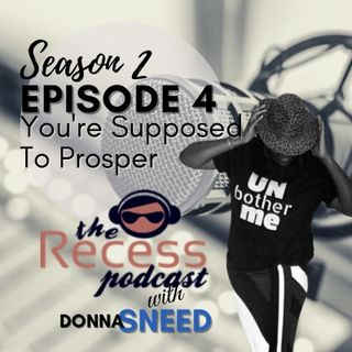 Episode 4 - You're Supposed to Prosper