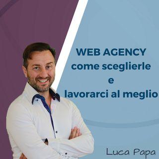 WEB AGENCY come sceglierle e lavorarci al meglio