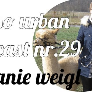 not so urban podcast nr.29: Melanie Weigl