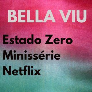 Bella Viu - 23 - Estado Zero - Minissérie - Netflix