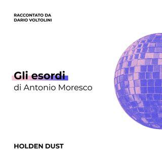 Gli esordi di Antonio Moresco raccontato da Dario Voltolini