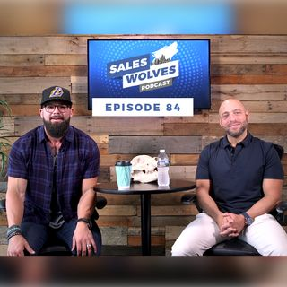 Sales Wolves Podcast Episode 84: The Discomfort of a Wolf