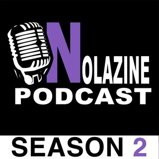 Season 2 Nolazine Podcast