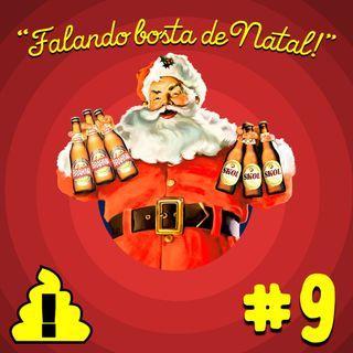 #9 - Falando bosta de Natal 🎅