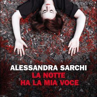 """Alessandra Sarchi """"La notte ha la mia voce"""""""