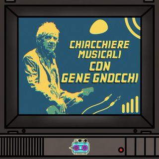 Ep.25 - Chiacchiere Musicali con Gene Gnocchi