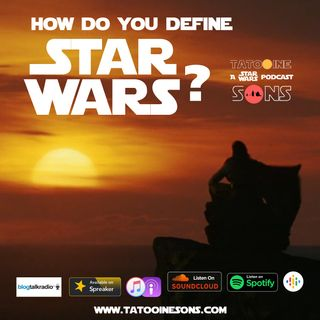 How Do You Define Star Wars? (Episode 53)