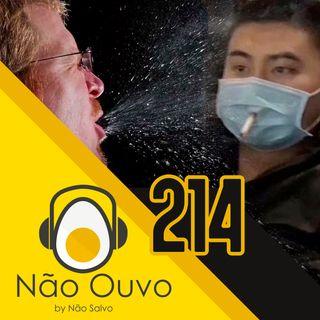Não Ouvo #214 - Coronavírus