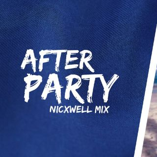 After Party v2 - Nicxwell Mix