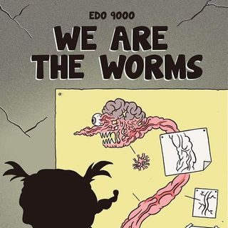We are the Worms!