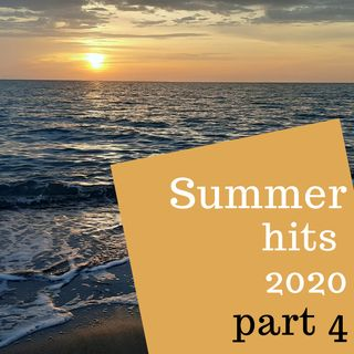 #35 - Summer 2020 Dance Hits part 4