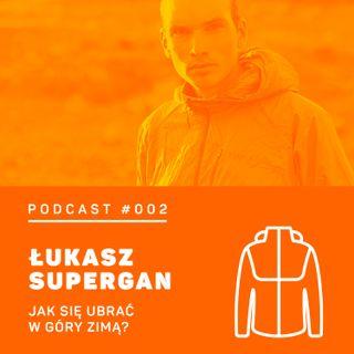 #002 8a.pl - Łukasz Supergan. Jak się ubrać w góry zimą?