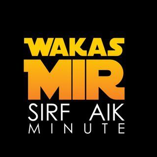 Momin ki nishanian kya hein - Sirf Aik Minute with Wakas Mir