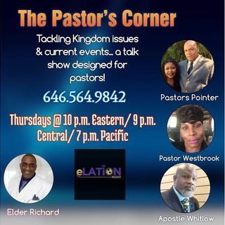 The Pastors Corner with Elder Ernest Richard and Apostle Irvin Whitlow