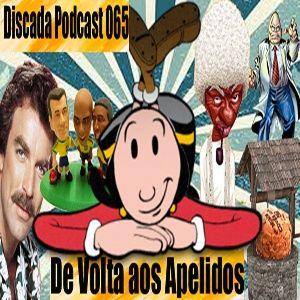 Discada Podcast 065: De Volta aos Apelidos