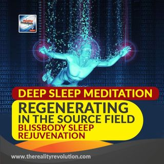 #55 Deep Sleep Meditation: Regenerating in the Source Field - Blissbody Sleep Rejuvenation DELTA WAVE