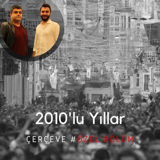 2010'lu Yıllar #Özel Bölüm | ●Çerçeve | Ocak 2020