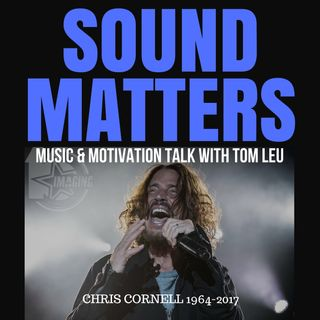019: Chris Cornell... Reactions & Commentary on Sound Matters