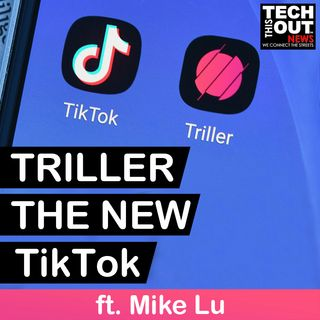IS TRILLER THE NEW TIK TOK
