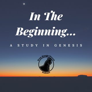 In The Beginning... | Just Because No One Is Watching - Genesis 31