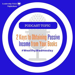 2 Keys to Obtaining Passive Income from Your Books | Lakeisha McKnight