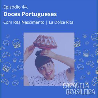 #44 Doces Portugueses, com La Dolce Rita