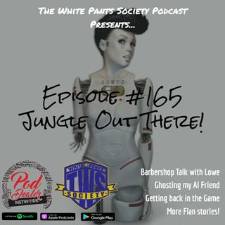 Episode 165 - Jungle Out There