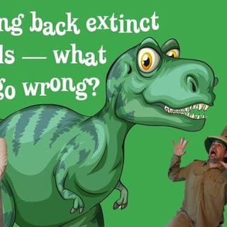 Bringing back extinct animals. What could go wrong?