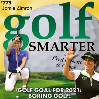Golf Goal for 2021: BORING Golf! with Jamie Zimron, Our Golf Sensei