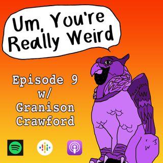 Ep 9: Squirrel Nipples w/ Granison Crawford