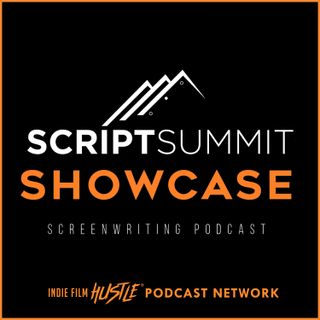 Script Summit Showcase Screenwriting Podcast