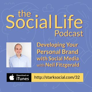 Developing Your Personal Brand With Social Media With Neil Fitzgerald