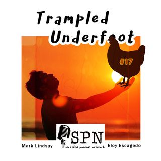Trampled Underfoot 017 - Midlife Is The New Spring Chicken