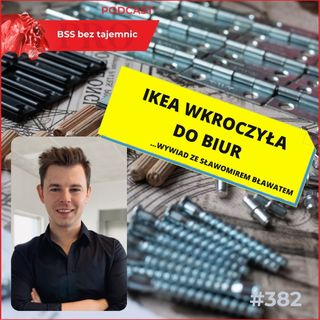 #382 IKEA wkracza do biur