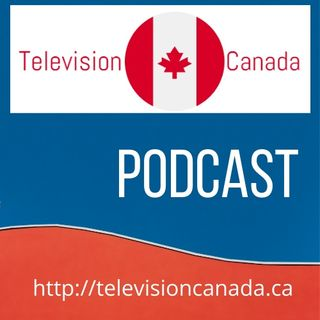 Episode 8 - Television Canada Season 1