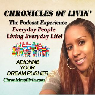 "Ep 34 PT 2 - LOVE VS UNFORGIVENESS! ADionne ""Your Dream Pusher"""