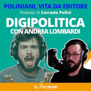 La digipolitica - Con Andrea Lombardi