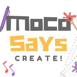 Moco Says Create: A Podcast for Creators