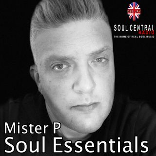 Dj Mister P's Soul Essentials On Soul Central Radio 110619
