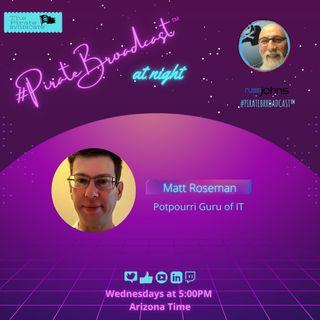 Catch Matt Roseman on the #PirateBroadcast™