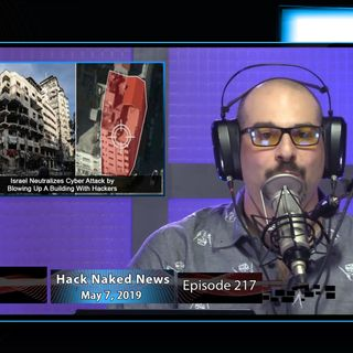 Hack Naked News #217 - May 7, 2019